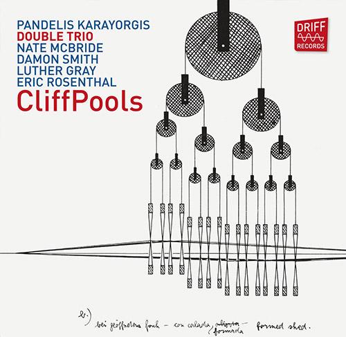 PANDELIS KARAYORGIS - Karayorgis / McBride / Smith / Gray / Rosenthal : CliffPools cover