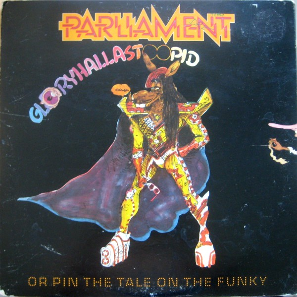 PARLIAMENT - Gloryhallastoopid (Or, Pin the Tail on the Funky) cover