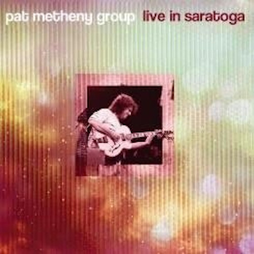 PAT METHENY - Live In Saratoga cover