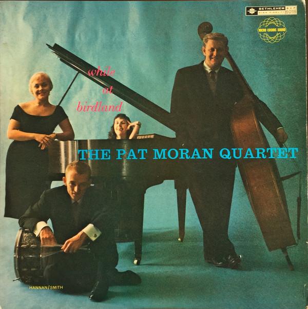 PAT MORAN MCCOY - The Pat Moran Quartet : While At Birdland cover
