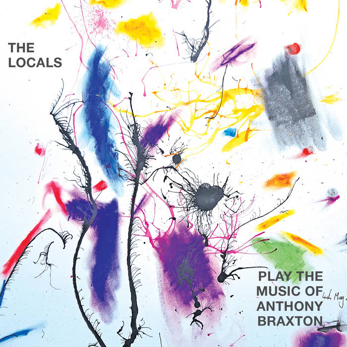 PAT THOMAS - The Locals Play The Music Of Anthony Braxton cover