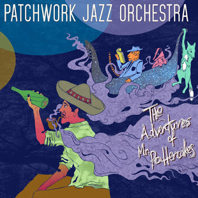 PATCHWORK JAZZ ORCHESTRA - The Adventures of Mr Pottercakes cover