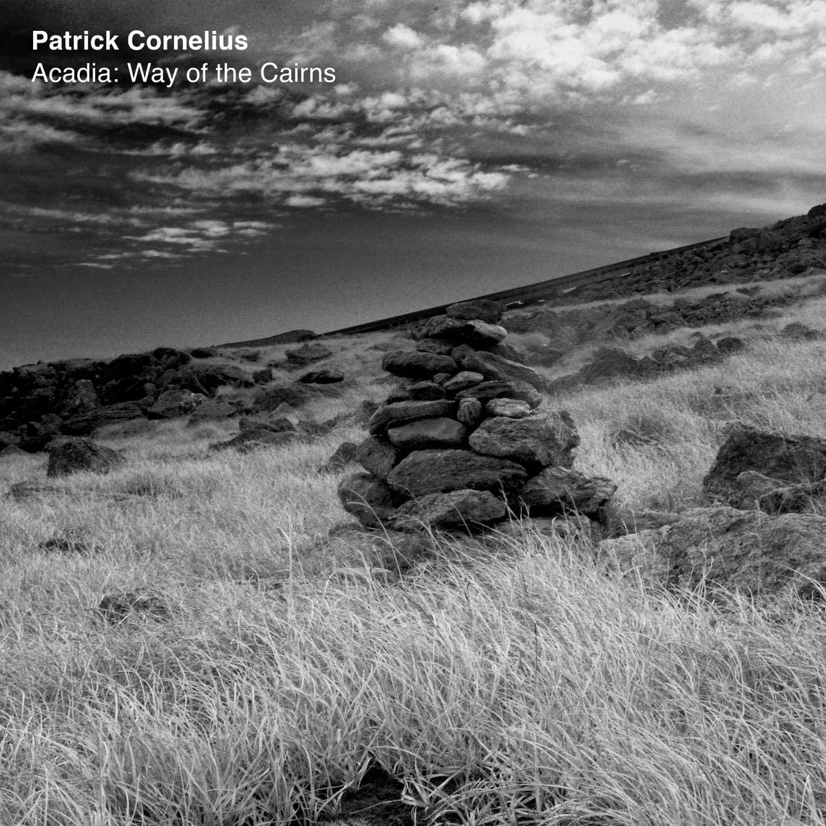 PATRICK CORNELIUS - Acadia : Way Of The Cairns cover