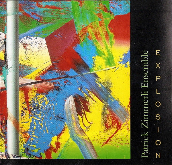 PATRICK ZIMMERLI - Patrick Zimmerli Ensemble : Explosion cover