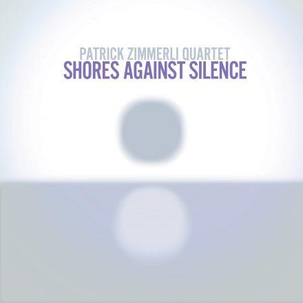 PATRICK ZIMMERLI - Shores Against Silence cover