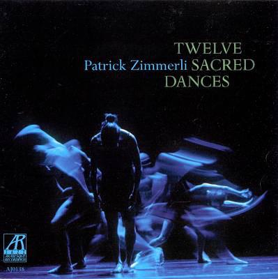 PATRICK ZIMMERLI - Twelve Sacred Dances cover