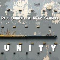 PAUL DUNMALL - Paul Dunmall, Mark Sanders : Unity cover
