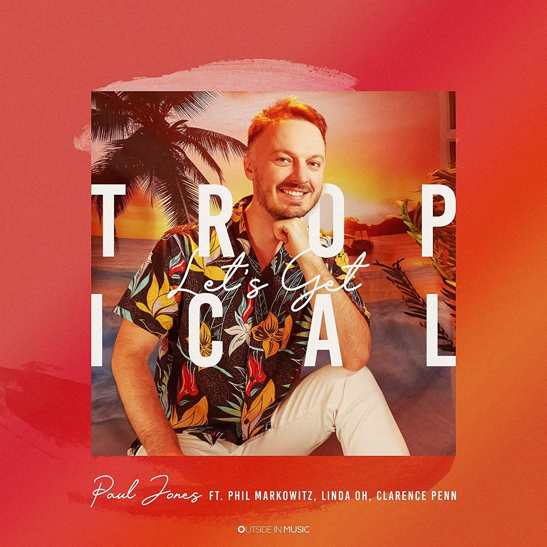 PAUL JONES - Lets Get Tropical cover