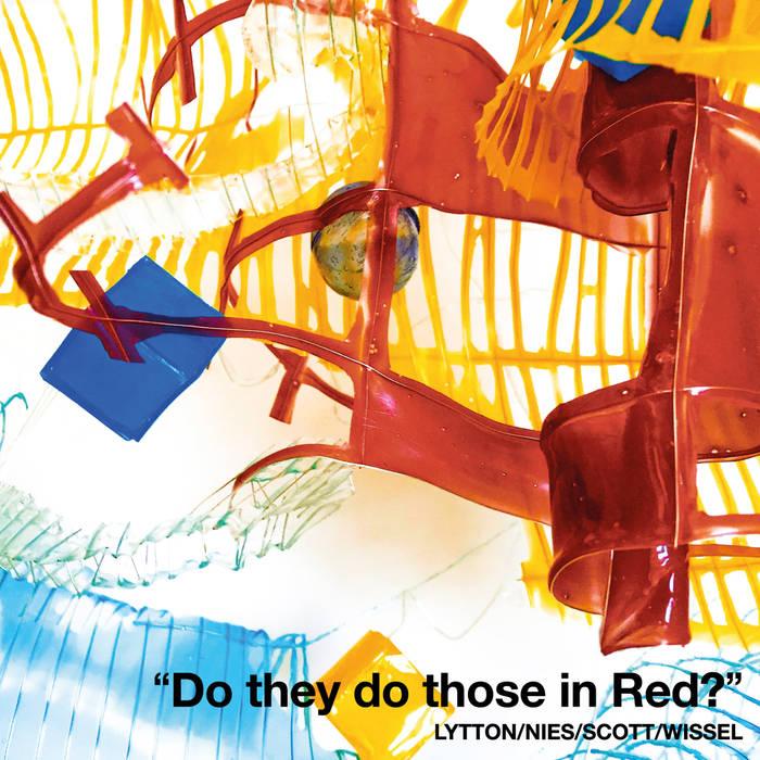 PAUL LYTTON - Paul Lytton, Joker Nies, Richard Scott, Georg Wissel : Do They Do Those In Red cover