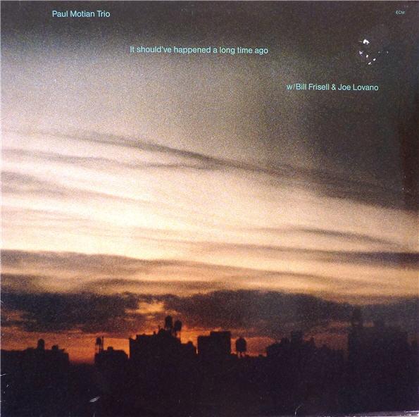 PAUL MOTIAN - Paul Motian Trio: It Should Have Happened a Long Time Ago cover