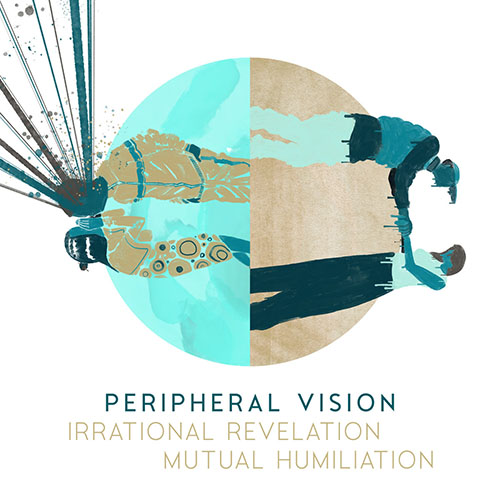 PERIPHERAL VISION - Irrational Revelation | Mutual Humiliation cover