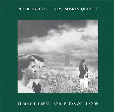 PETE OXLEY - Through Green and Pleasant Lands cover