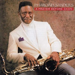 PHAROAH SANDERS - A Prayer Before Dawn (with William Henderson) cover
