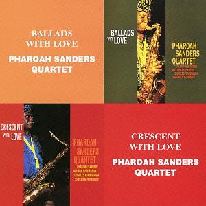 PHAROAH SANDERS - Ballads With Love / Crescent With Love cover