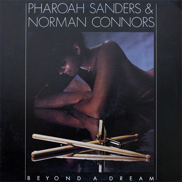 PHAROAH SANDERS - Pharoah Sanders & Norman Connors ‎: Beyond A Dream cover