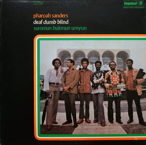 PHAROAH SANDERS - Deaf, Dumb, Blind: Summun, Bukmun, Umyun cover