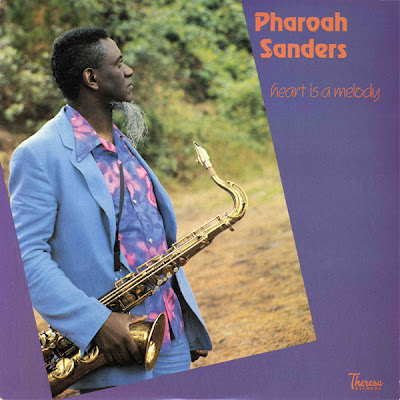 PHAROAH SANDERS - Heart Is a Melody cover