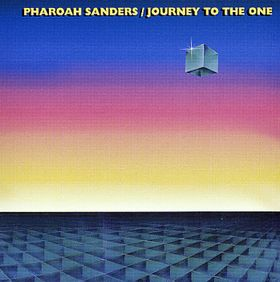 PHAROAH SANDERS - Journey to the One cover