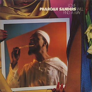 PHAROAH SANDERS - Love Will Find A Way cover