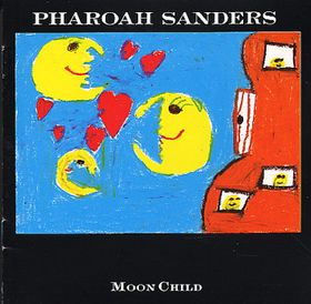 PHAROAH SANDERS - Moon Child cover