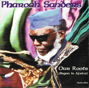 PHAROAH SANDERS - Our Roots cover