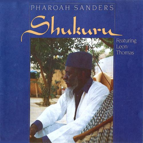 PHAROAH SANDERS - Shukuru cover