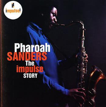 PHAROAH SANDERS - The Impulse Story cover