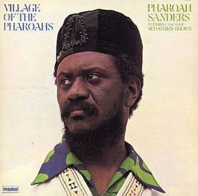 PHAROAH SANDERS - Village of the Pharoahs cover