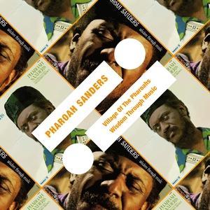 PHAROAH SANDERS - Village Of The Pharoahs / Wisdom Through Music cover