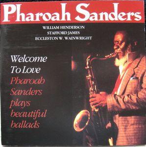 PHAROAH SANDERS - Welcome to Love cover