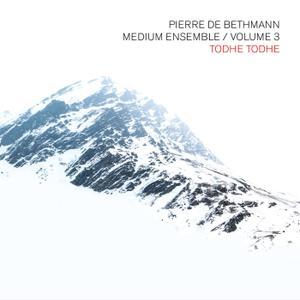 PIERRE DE BETHMANN - Pierre de Bethmann Medium Ensemble : Todhe Todhe, Vol. 3 cover