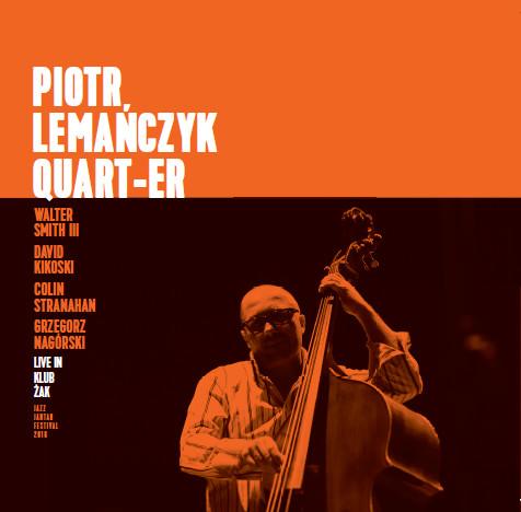 PIOTR LEMAŃCZYK - Piotr Lemańczyk Quart-Er : Live In Klub Żak cover