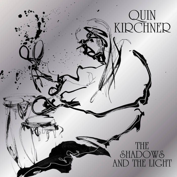 QUIN KIRCHNER - The Shadows and The Light cover