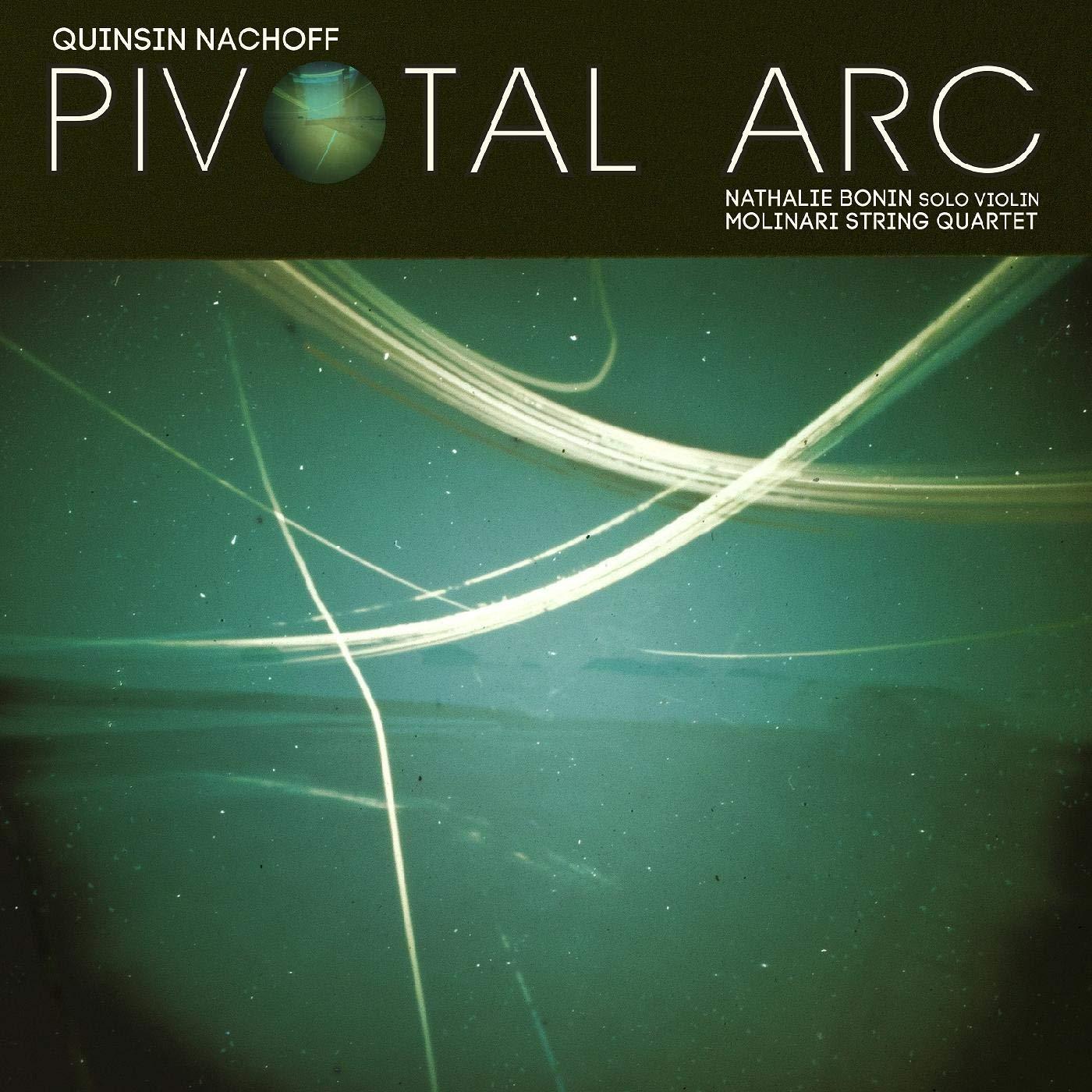QUINSIN NACHOFF - Pivotal Arc cover