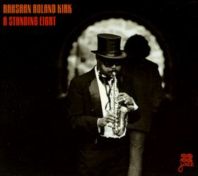 RAHSAAN ROLAND KIRK - A Standing Eight cover