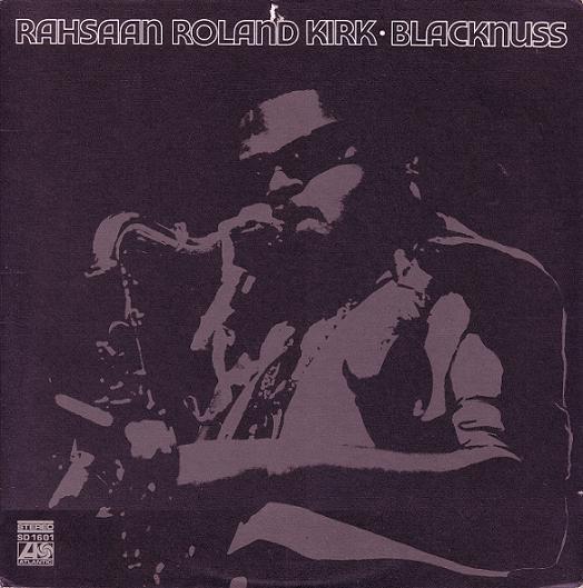 RAHSAAN ROLAND KIRK - Blacknuss cover