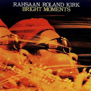 RAHSAAN ROLAND KIRK - Bright Moments cover