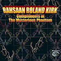 RAHSAAN ROLAND KIRK - Compliments Of The Mysterious Phantom cover