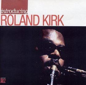 RAHSAAN ROLAND KIRK - Introducing Rahsaan Roland Kirk cover