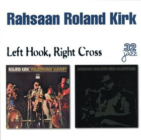 RAHSAAN ROLAND KIRK - Left Hook, Right Cross cover