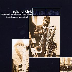 RAHSAAN ROLAND KIRK - Live in London cover