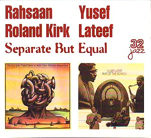 RAHSAAN ROLAND KIRK - Separate but Equal cover