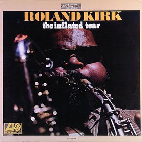 RAHSAAN ROLAND KIRK - The Inflated Tear cover