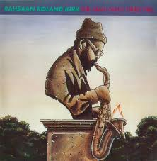 RAHSAAN ROLAND KIRK - The Man Who Cried Fire cover