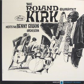 RAHSAAN ROLAND KIRK - The Roland Kirk Quartet Meets the Benny Golson Orchestra cover