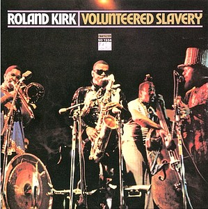 RAHSAAN ROLAND KIRK - Volunteered Slavery cover