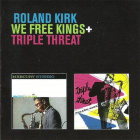 RAHSAAN ROLAND KIRK - We Free Kings / Triple Threat cover