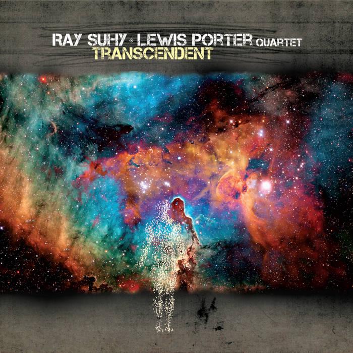 RAY SUHY & LEWIS PORTER - Ray Suhy & Lewis Porter Quartet : Transcendent cover