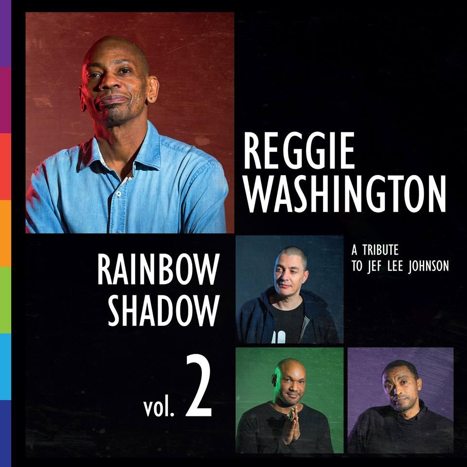 REGGIE WASHINGTON - Rainbow Shadows Vol. 2 (A Tribute to Jef Lee Johnson) cover