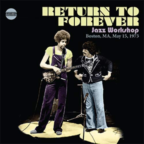 RETURN TO FOREVER - Jazz Workshop, Boston,Ma,May 15,1973 cover